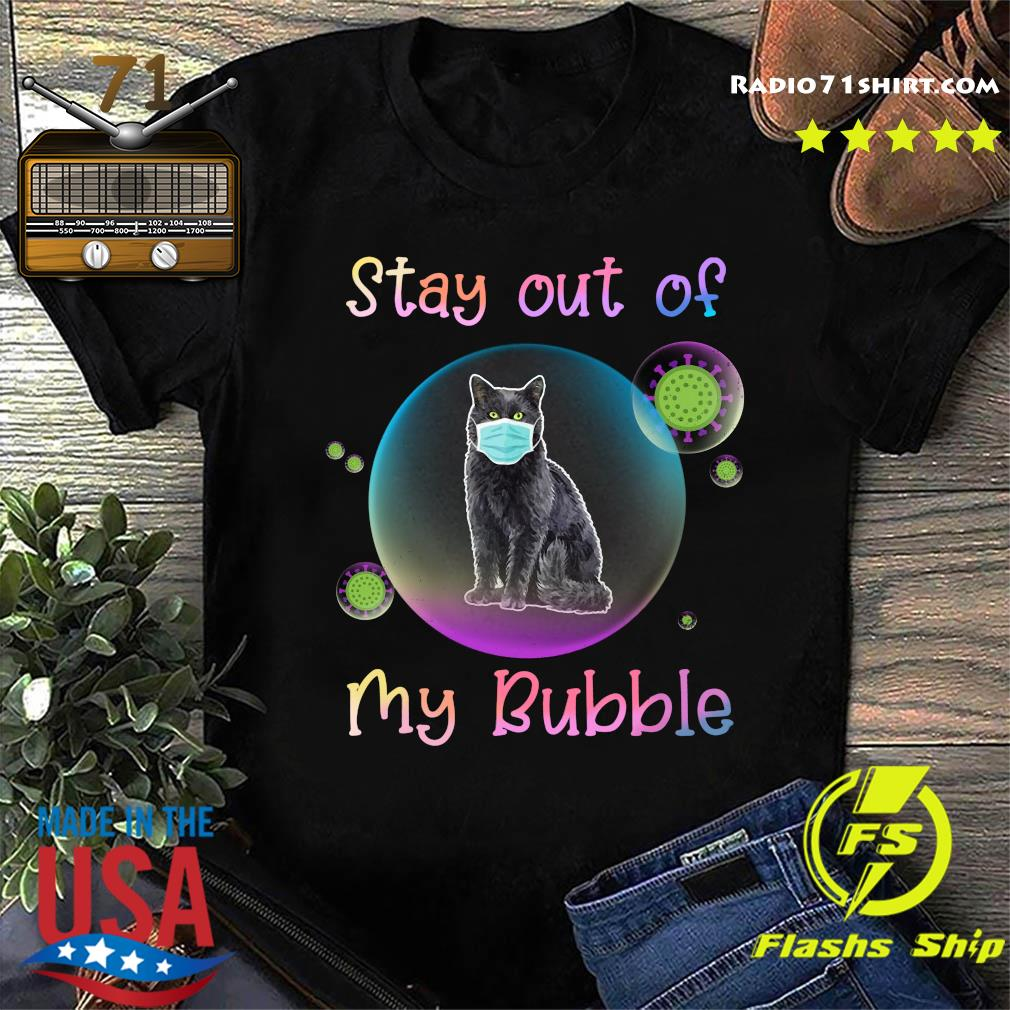Stay Out Of My Bubble Black Cat Mask Covid 19 Shirt