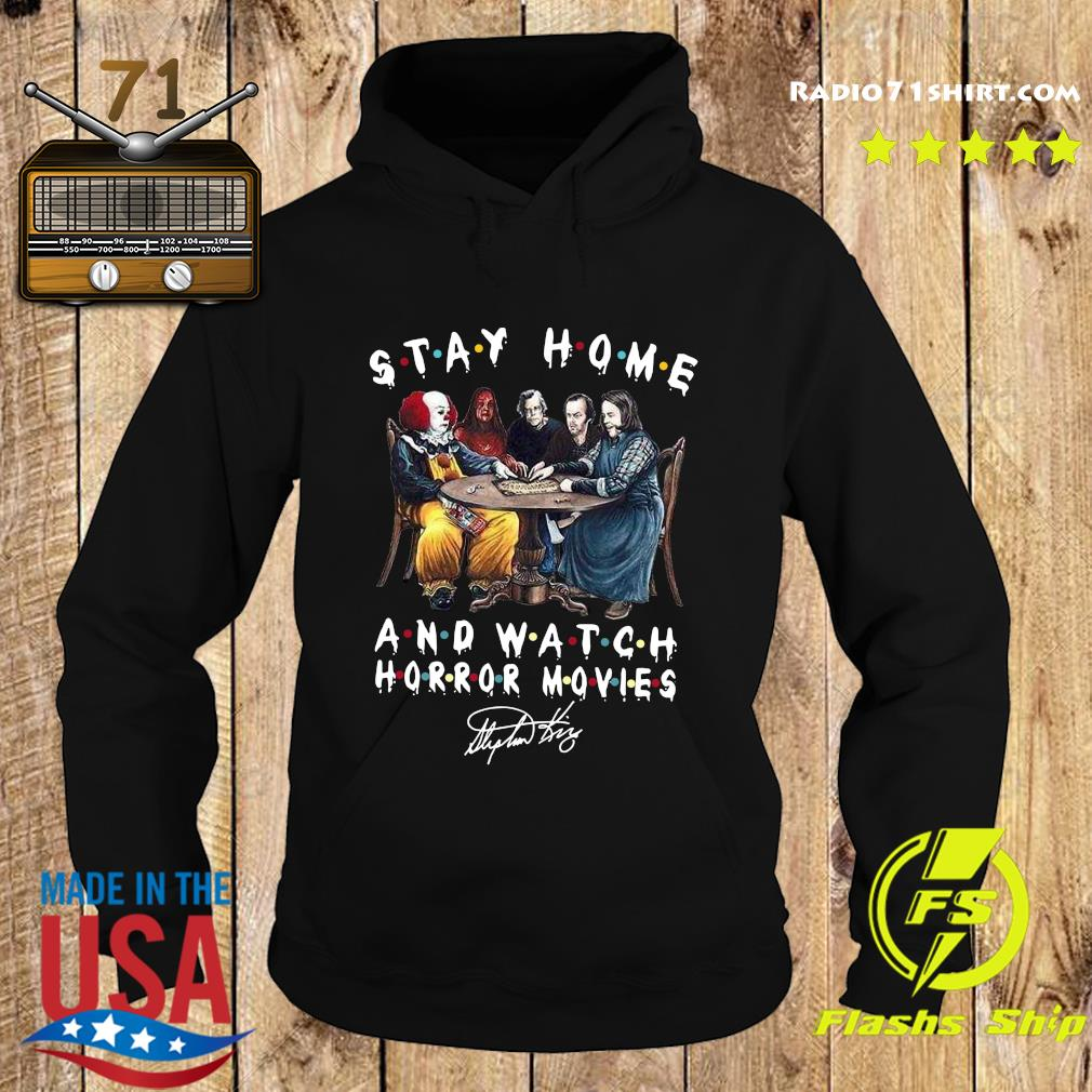 Stephen King Is Still Underrated Stay Home And Watch Horror Movies Signatures Shirt Hoodie
