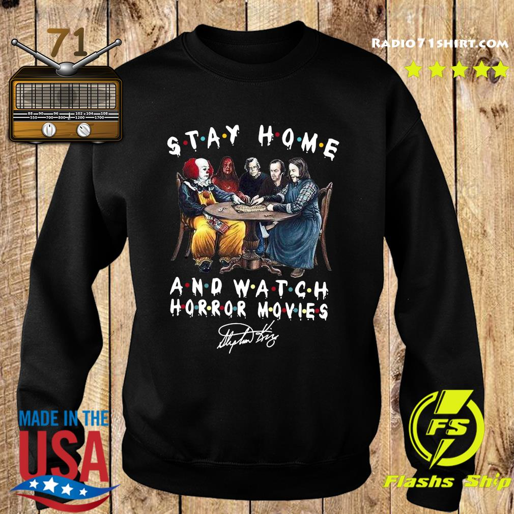 Stephen King Is Still Underrated Stay Home And Watch Horror Movies Signatures Shirt Sweater