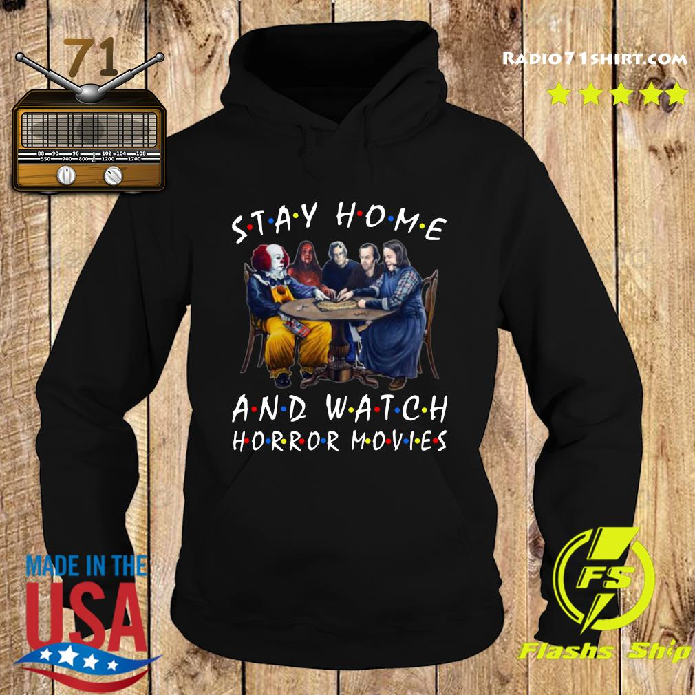 Stephen King Stay Home And Watch Horror Movies Shirt Hoodie