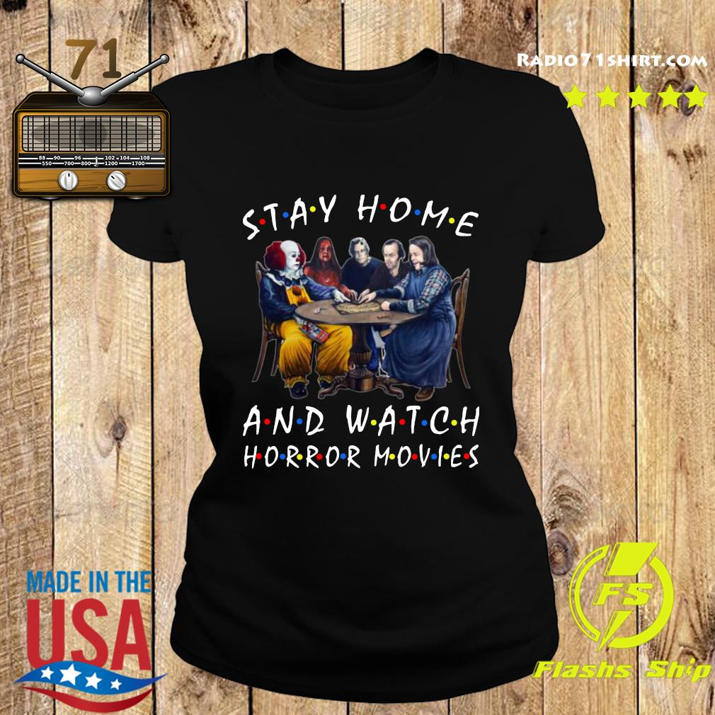 Stephen King Stay Home And Watch Horror Movies Shirt Ladies tee