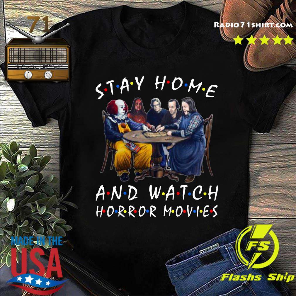 Stephen King Stay Home And Watch Horror Movies Shirt