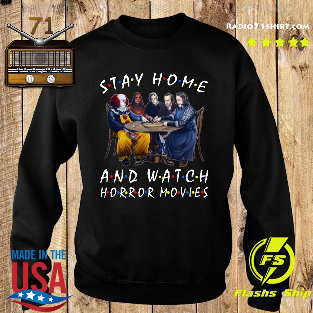 Stephen King Stay Home And Watch Horror Movies Shirt Sweater