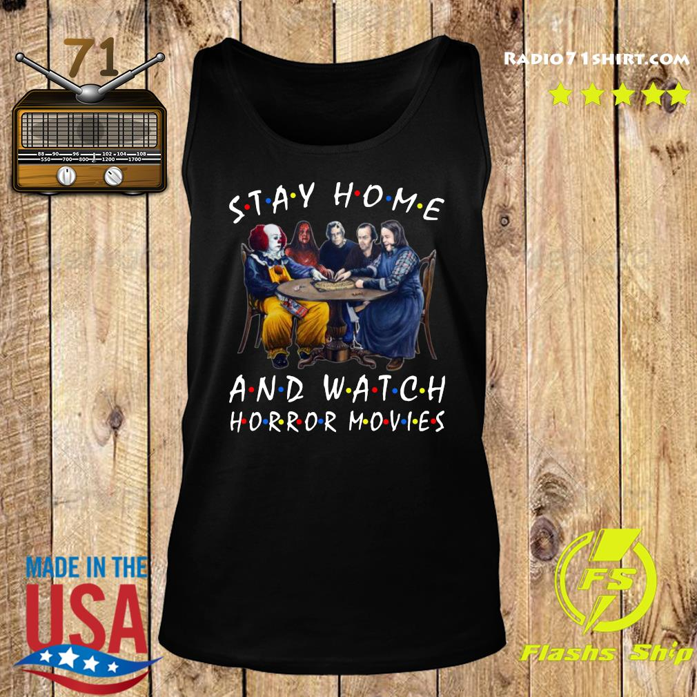 Stephen King Stay Home And Watch Horror Movies Shirt Tank top