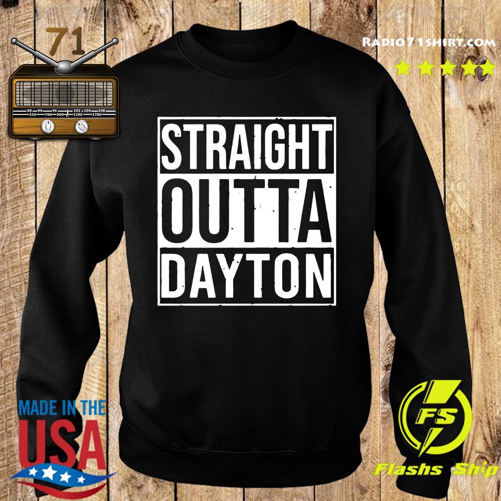 Straight Outta Dayton Shirt Sweater