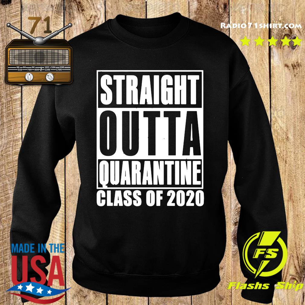 Straight Outta Quarantine Class Of 2020 Shirt Sweater