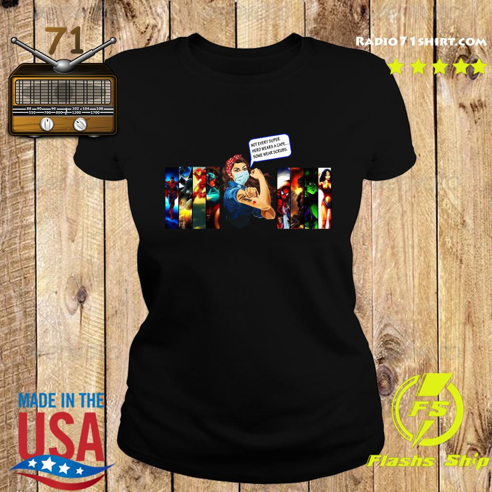Strong Woman Not Every Superhero Wears A Cape Some Wear Scrubs Shirt Ladies tee