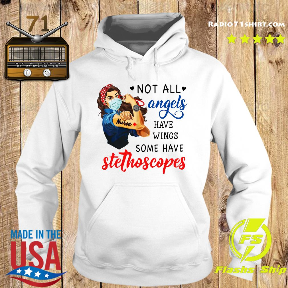 Strong Woman Nurse Not All Angels Have Wings Some Have Stethoscopes Shirt Hoodie
