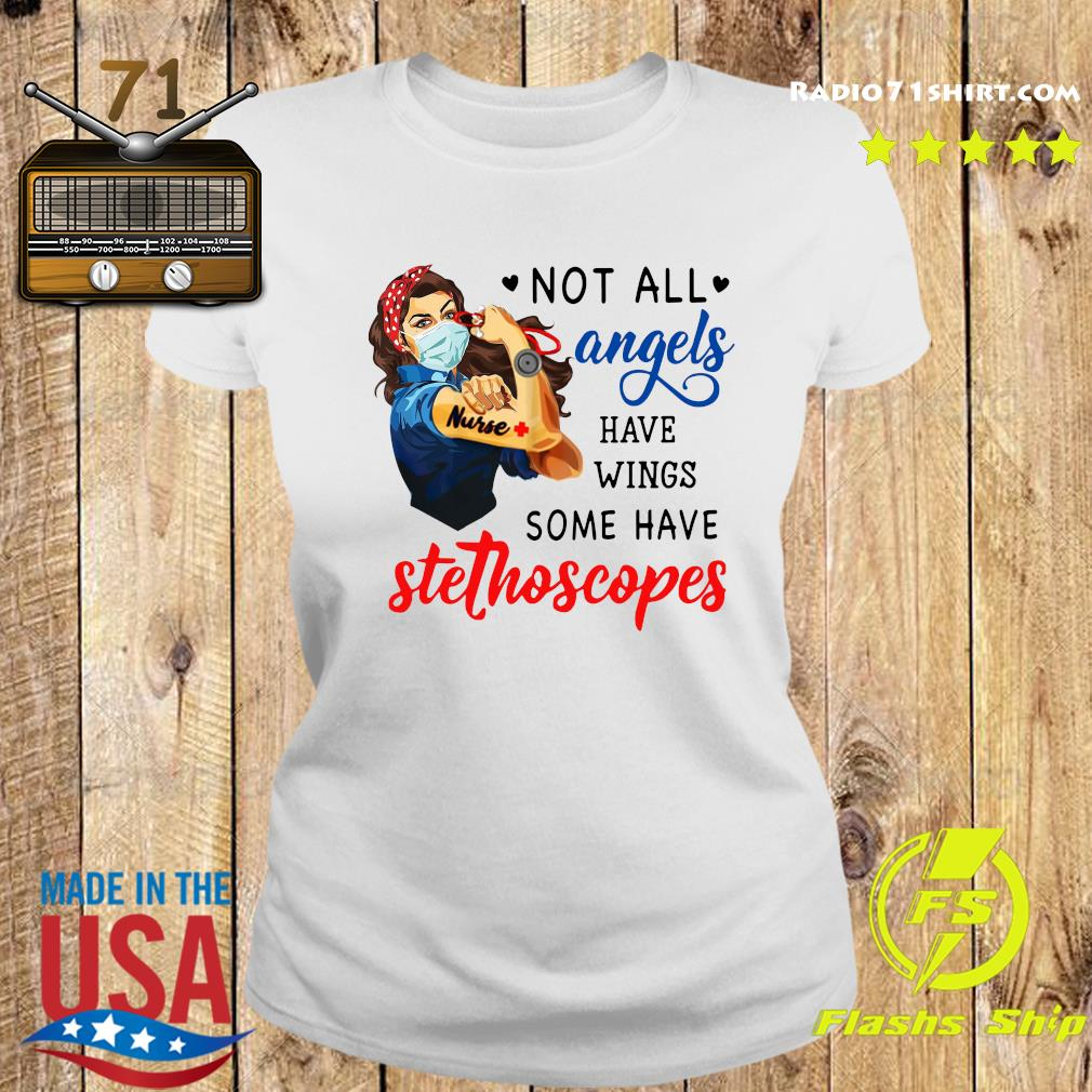 Strong Woman Nurse Not All Angels Have Wings Some Have Stethoscopes Shirt Ladies tee