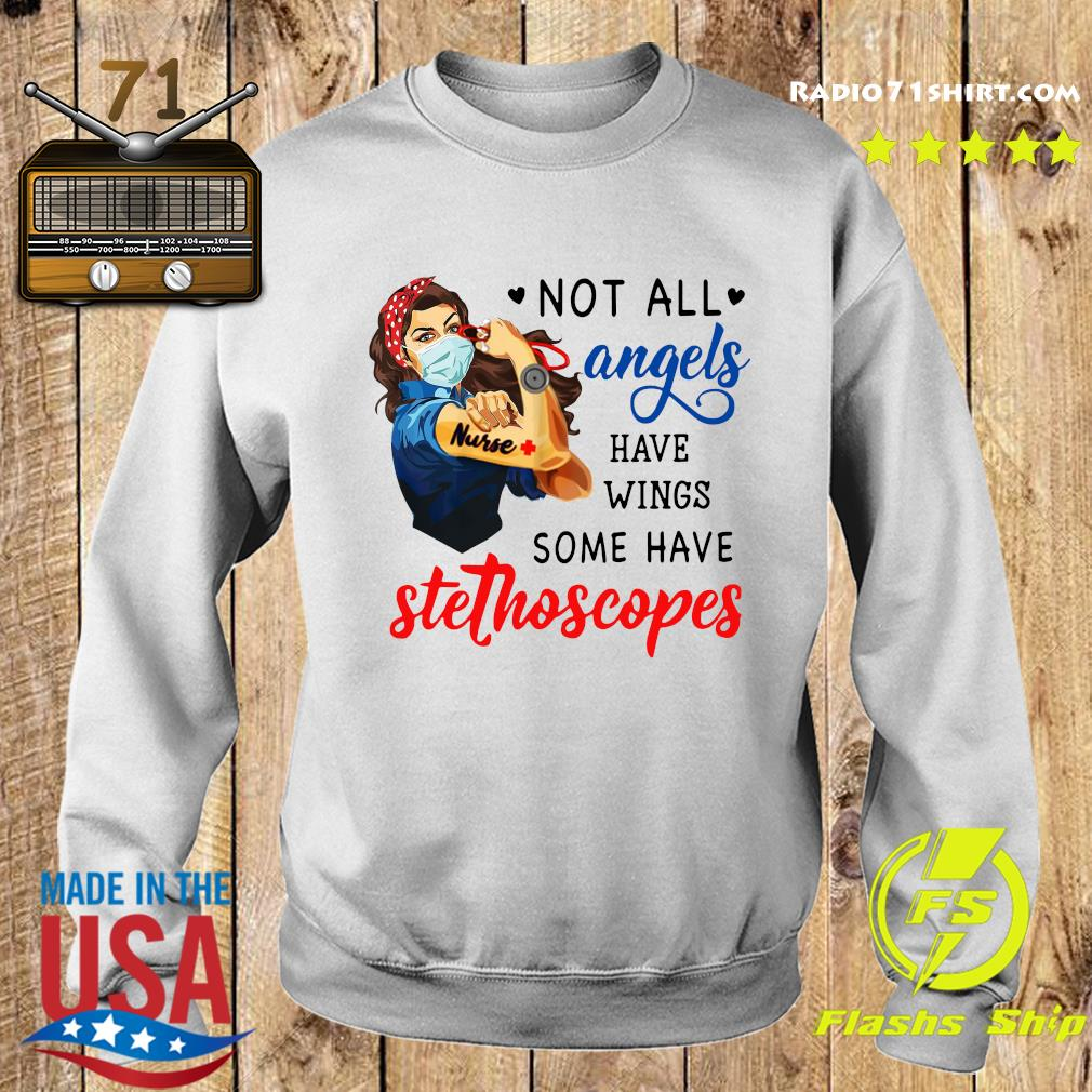 Strong Woman Nurse Not All Angels Have Wings Some Have Stethoscopes Shirt Sweater