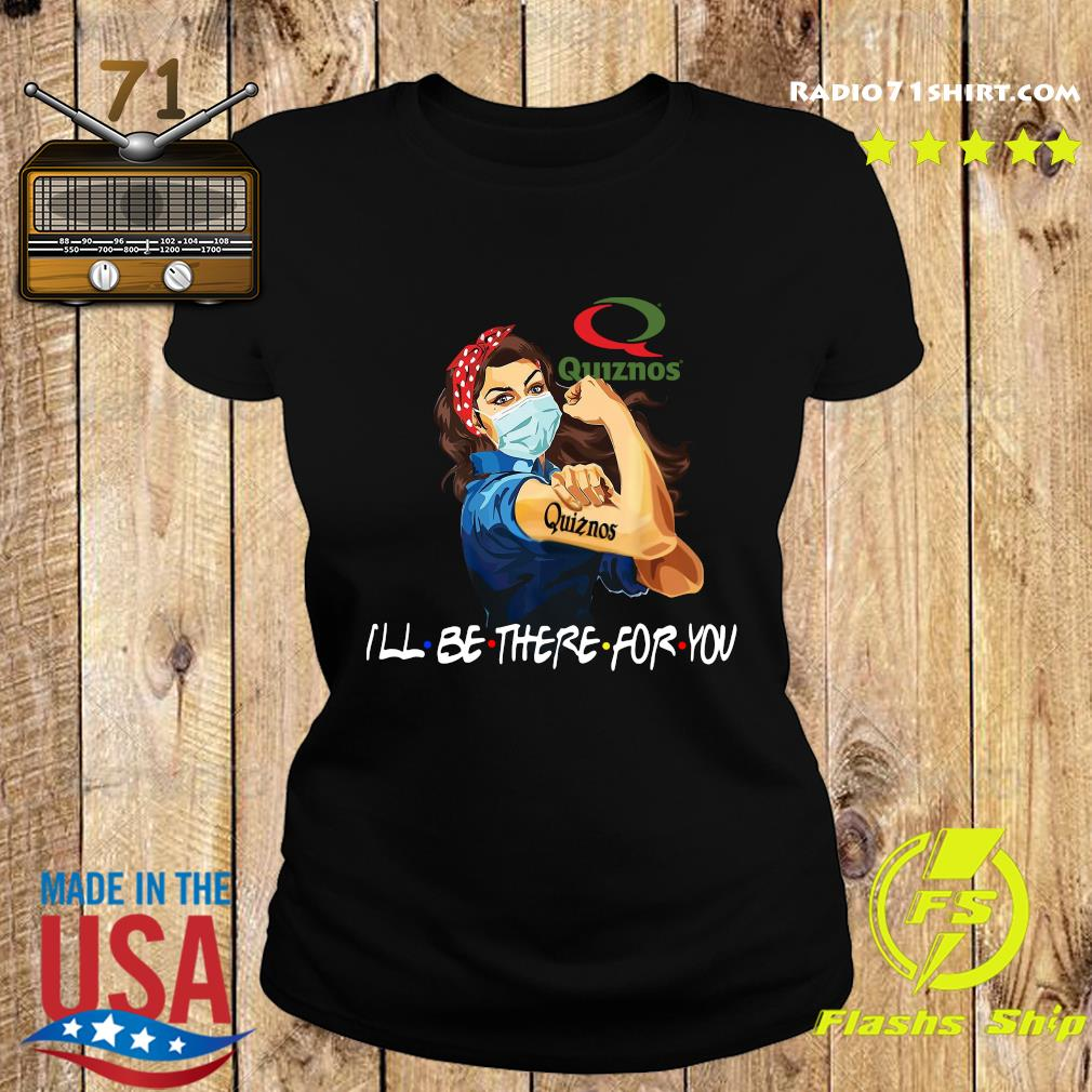 Strong Woman Tattoo Quiznos I'll Be There For You Shirt Ladies tee