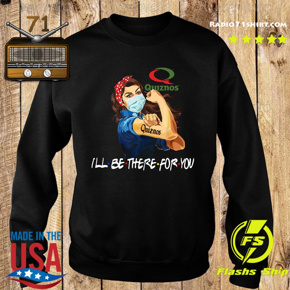 Strong Woman Tattoo Quiznos I'll Be There For You Shirt Sweater