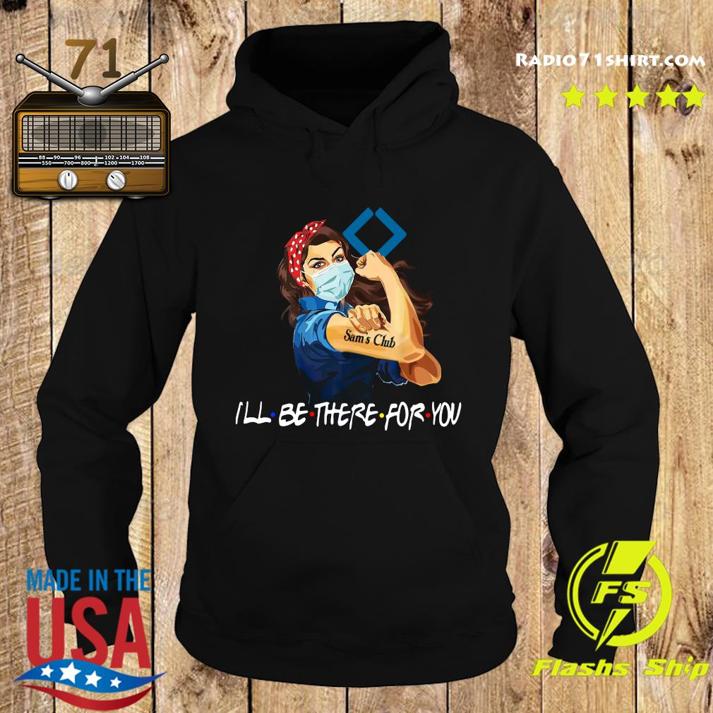 Strong Woman Tattoo Sam's Club I'll Be There For You Shirt Hoodie