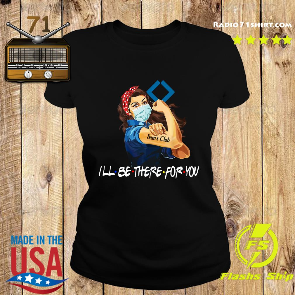 Strong Woman Tattoo Sam's Club I'll Be There For You Shirt Ladies tee