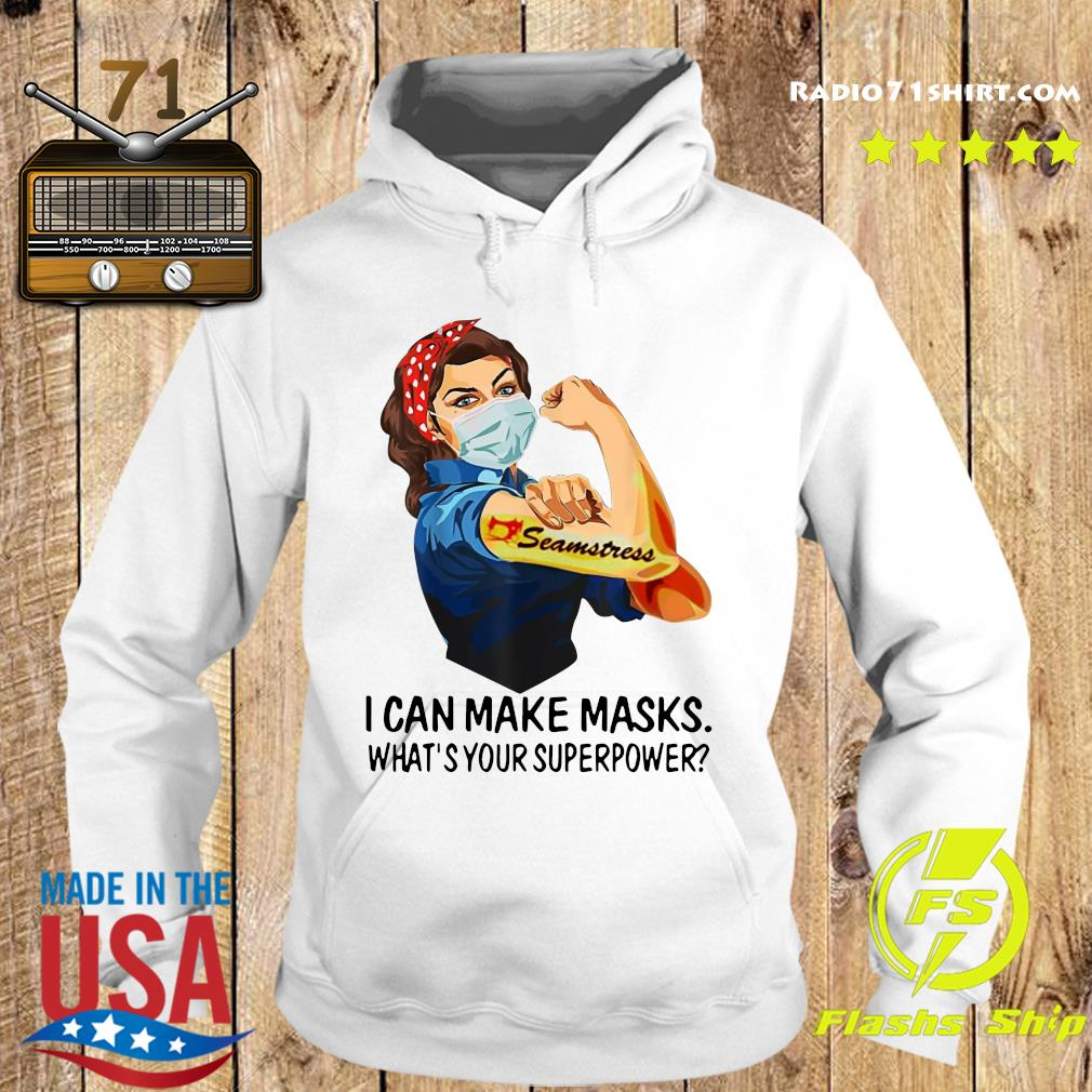 Strong Woman Tattoo Seeamstress I can Make Masks What_s your superpower Shirt Hoodie
