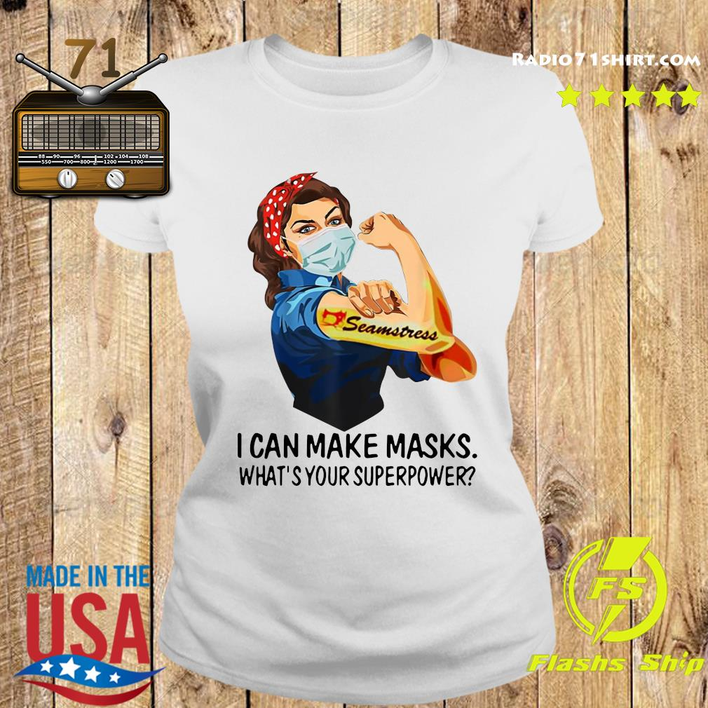 Strong Woman Tattoo Seeamstress I can Make Masks What_s your superpower Shirt Ladies tee