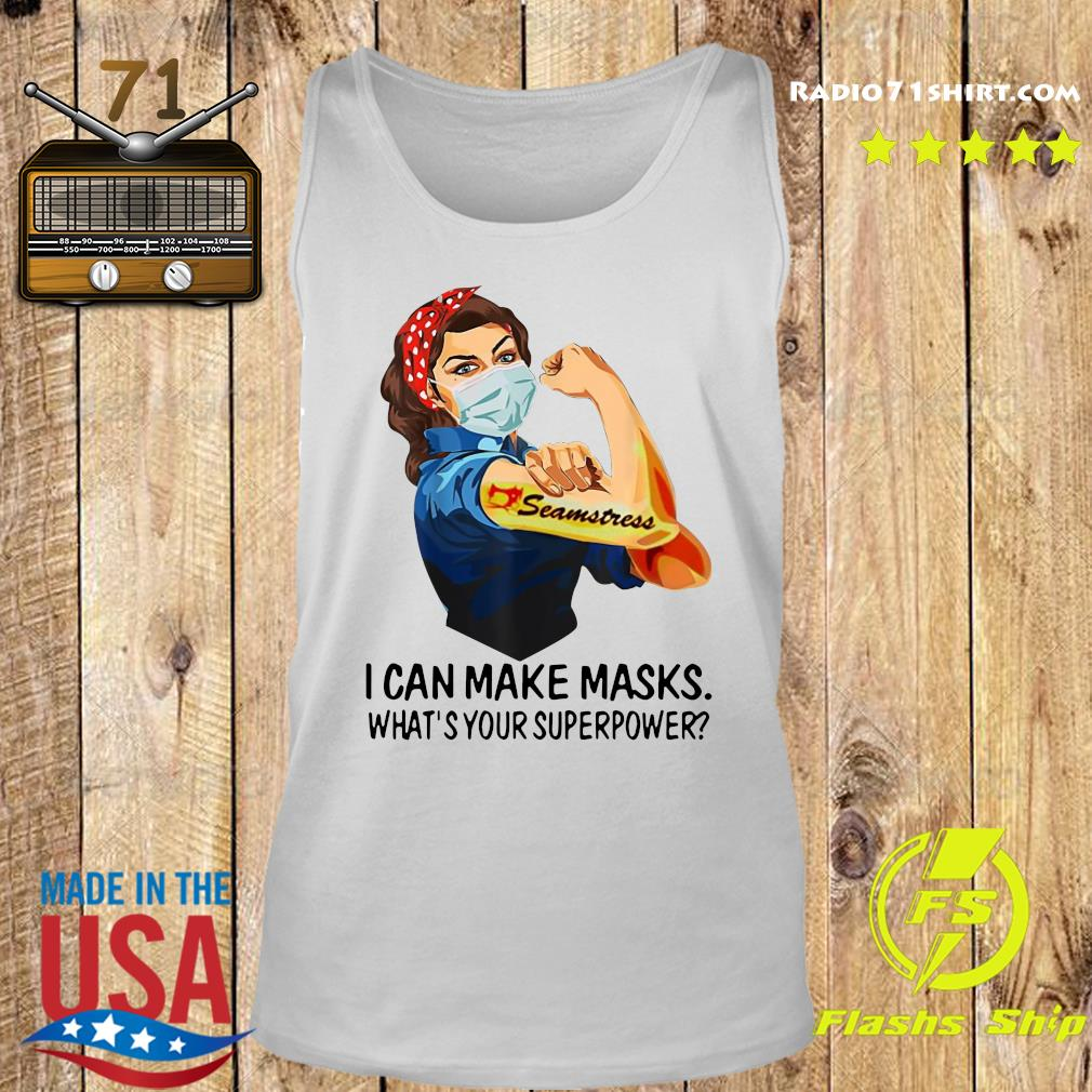 Strong Woman Tattoo Seeamstress I can Make Masks What_s your superpower Shirt Tank top