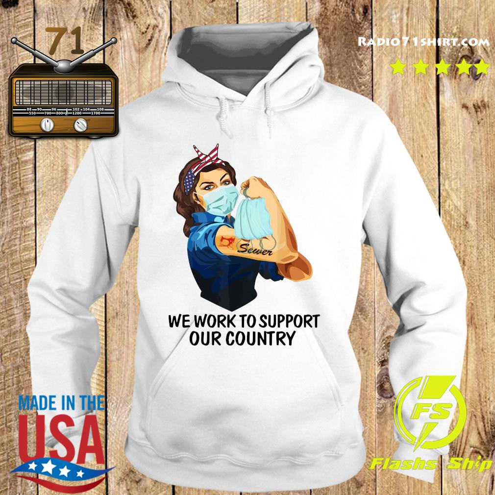 Strong Woman Tattoo Sewer We Work To Support Out Country Shirt Hoodie