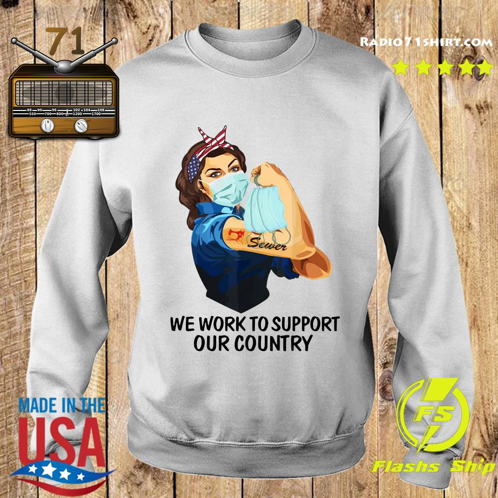 Strong Woman Tattoo Sewer We Work To Support Out Country Shirt Sweater