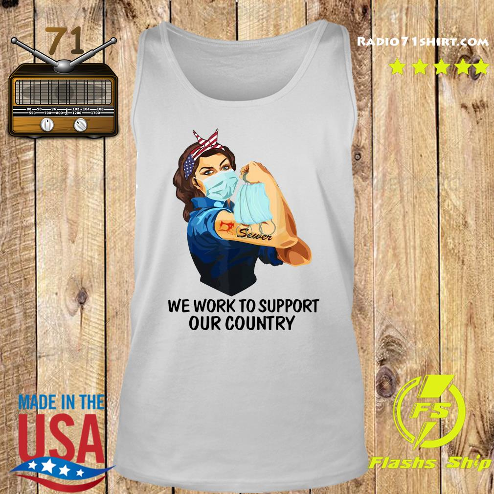 Strong Woman Tattoo Sewer We Work To Support Out Country Shirt Tank top