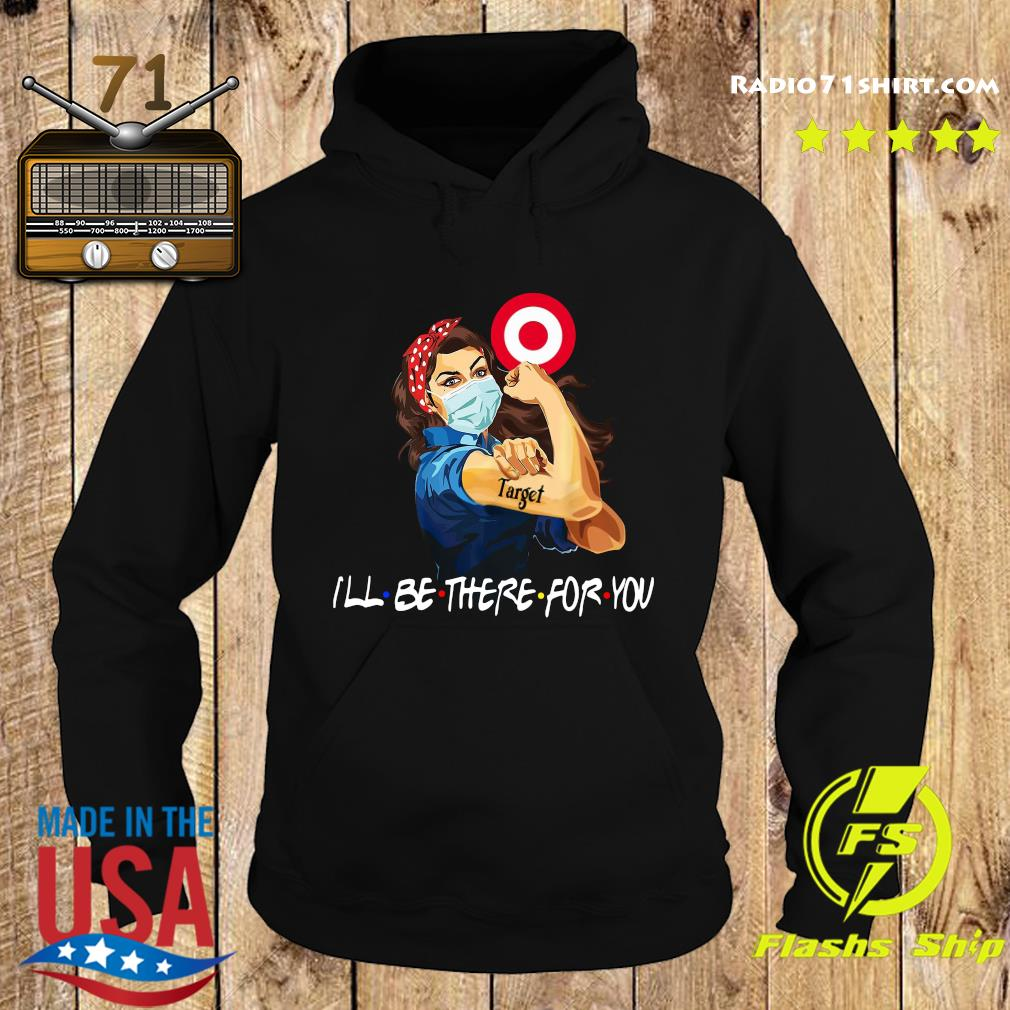 Strong Woman Tattoo Target I'll Be There For You Shirt Hoodie
