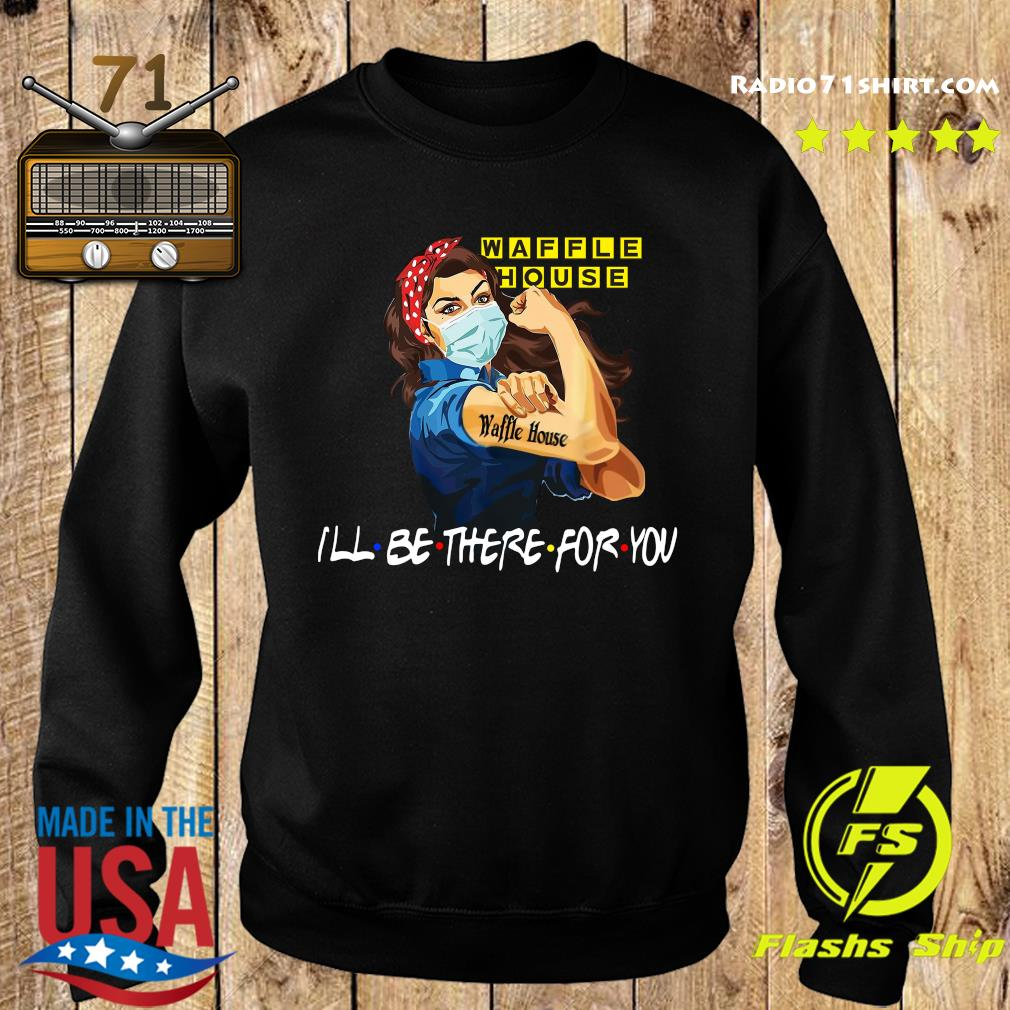 Strong Woman Tattoo Waffle House I'll Be There For You Shirt Sweater