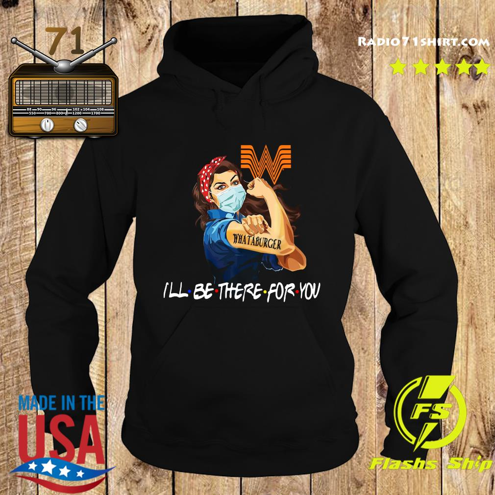 Strong Woman Tattoo Whataburger I'll Be There For You Shirt Hoodie