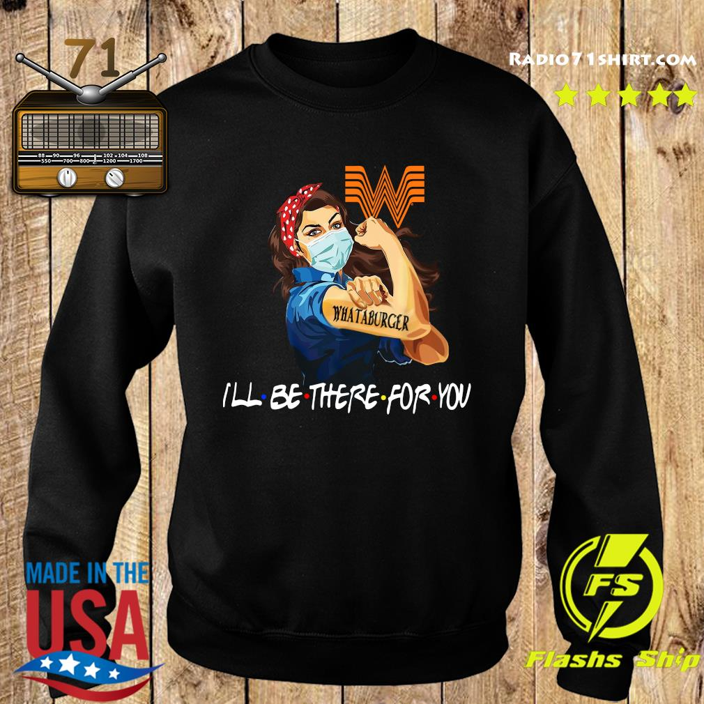 Strong Woman Tattoo Whataburger I'll Be There For You Shirt Sweater