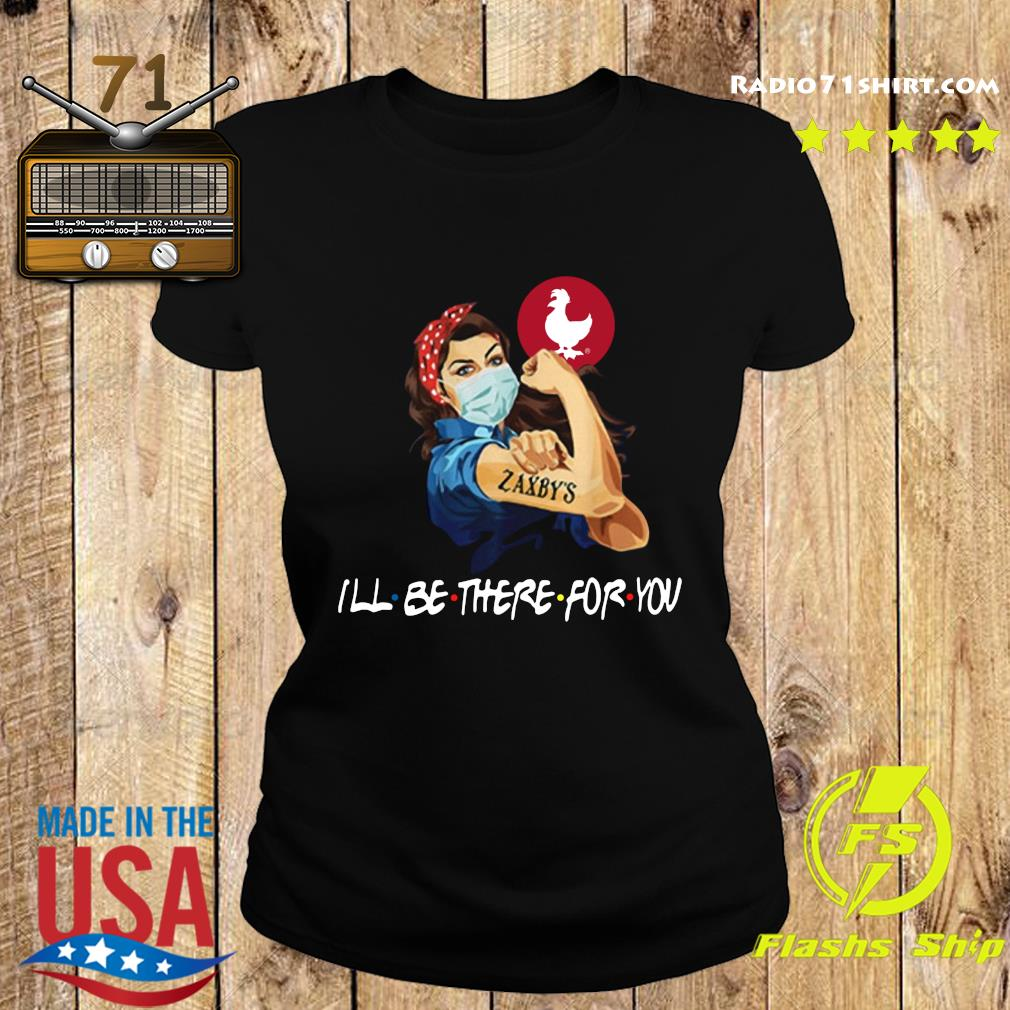 Strong Woman Tattoos Zaxby's I'll Be There For You Covid 19 T-s Ladies tee
