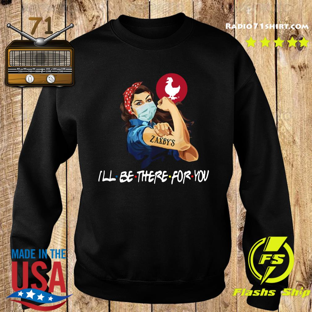 Strong Woman Tattoos Zaxby's I'll Be There For You Covid 19 T-s Sweater