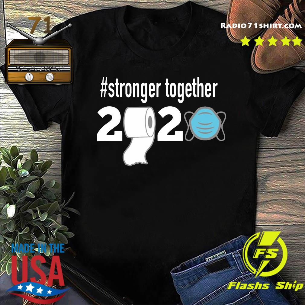 Stronger Together 2020 Quarantined Shirt