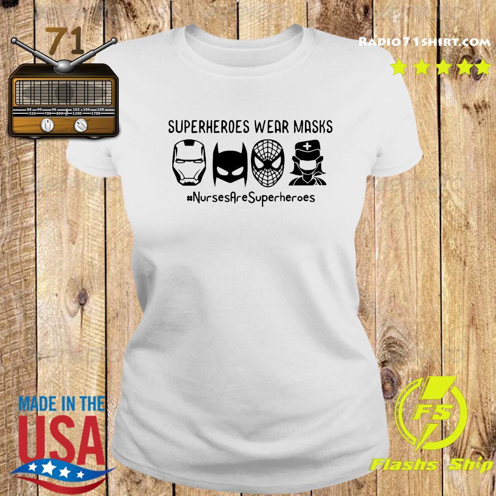 Superheroes Wear Masks Nurses Are Superheroes Shirt Ladies tee