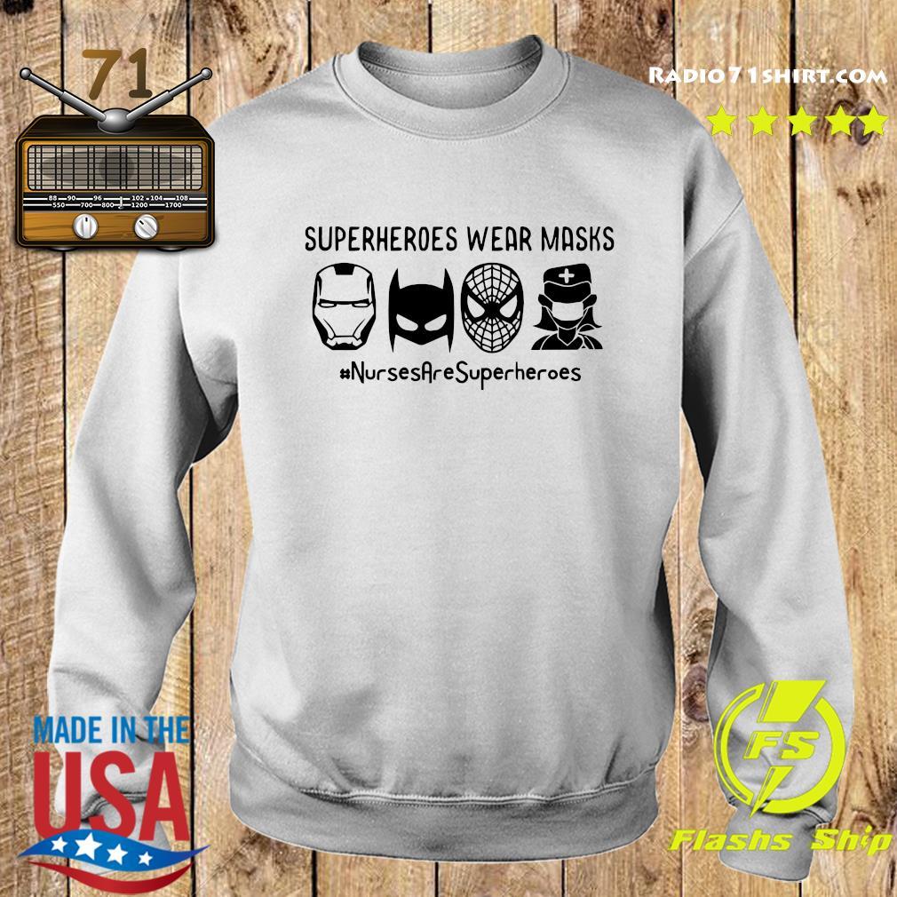 Superheroes Wear Masks Nurses Are Superheroes Shirt Sweater