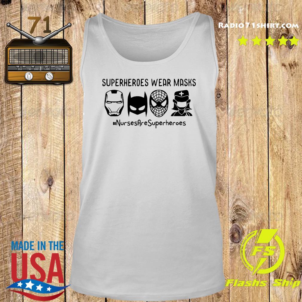 Superheroes Wear Masks Nurses Are Superheroes Shirt Tank top