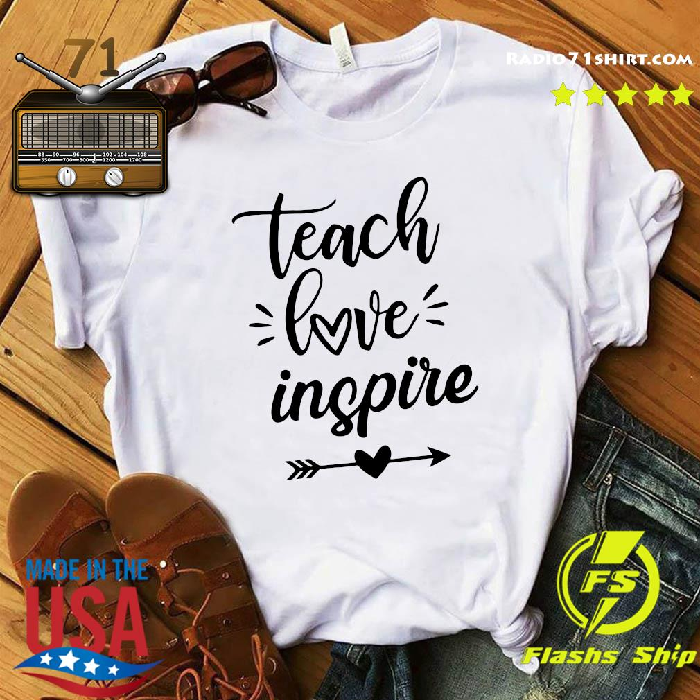 Teach Love Inspire Love Arrow Shirt