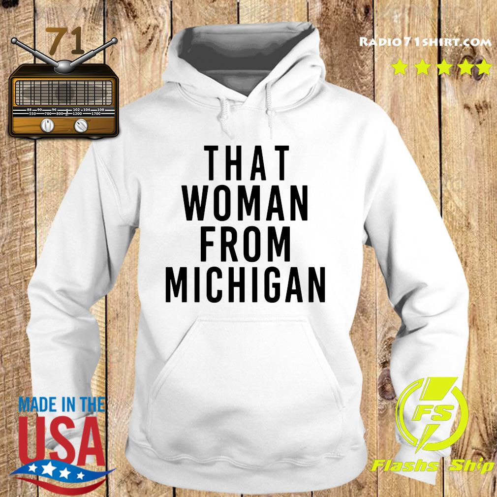 That Woman From Michigan Shirt Hoodie