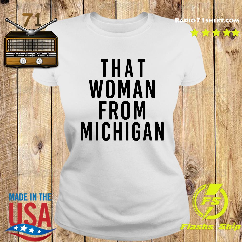 That Woman From Michigan Shirt Ladies tee