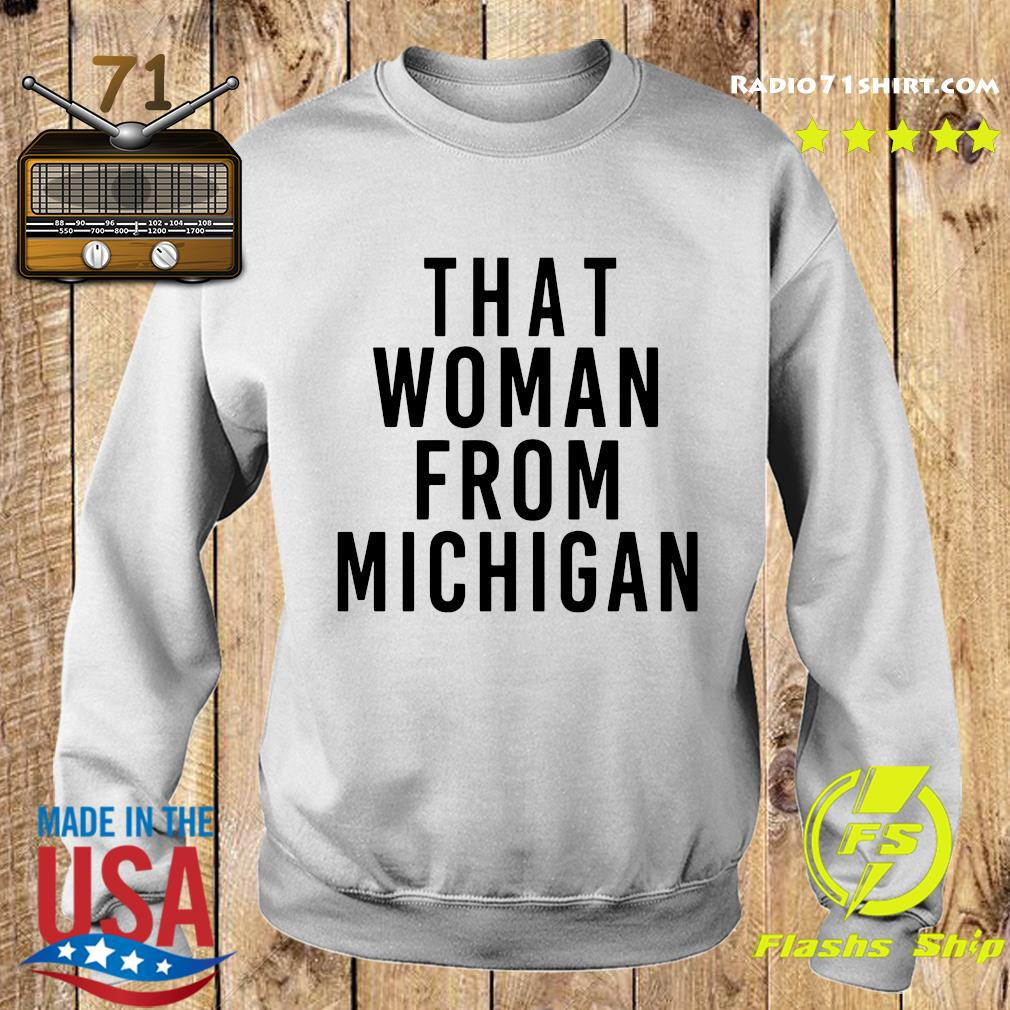 That Woman From Michigan Shirt Sweater