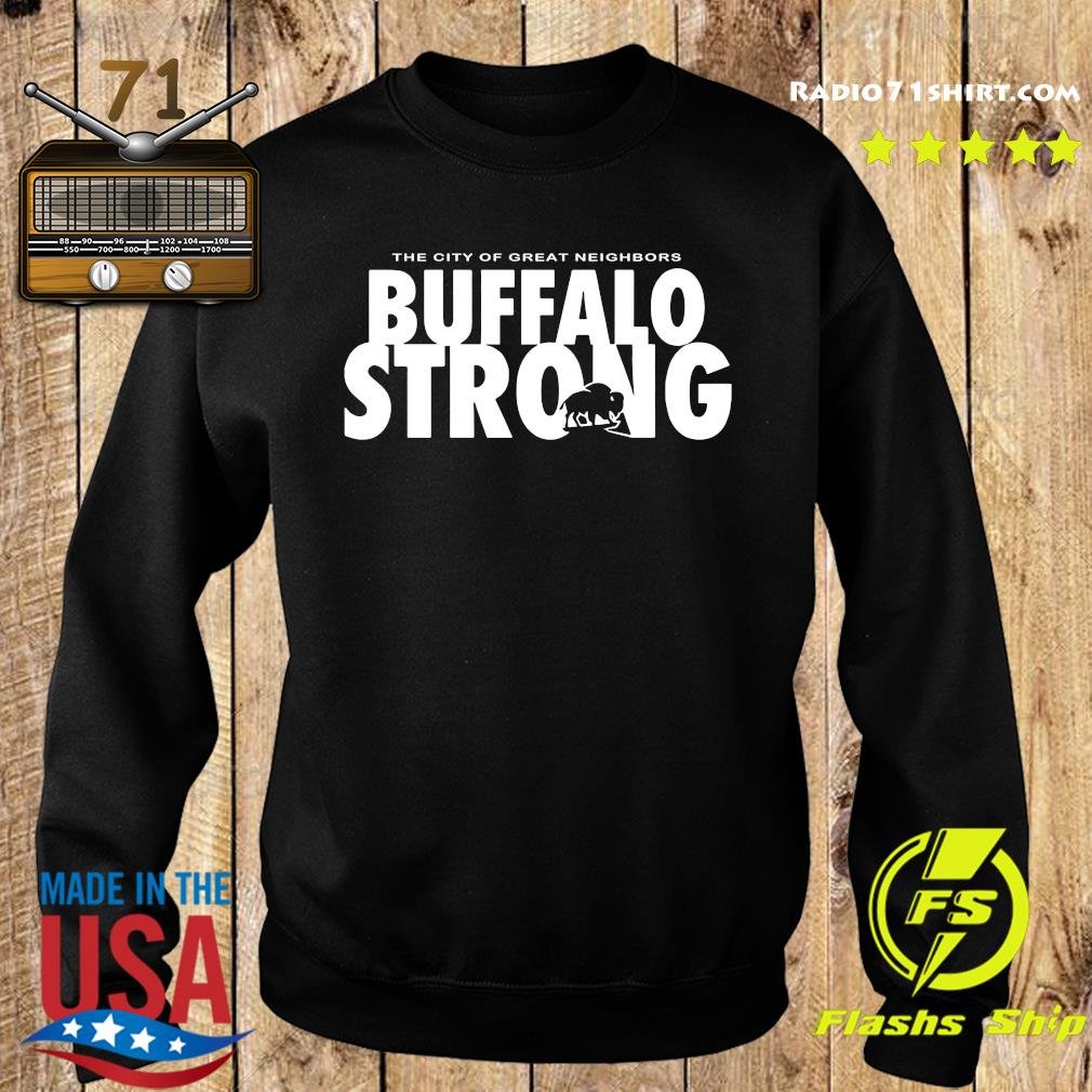 The City Of Great Neighbors Buffalo Strong Shirt Sweater