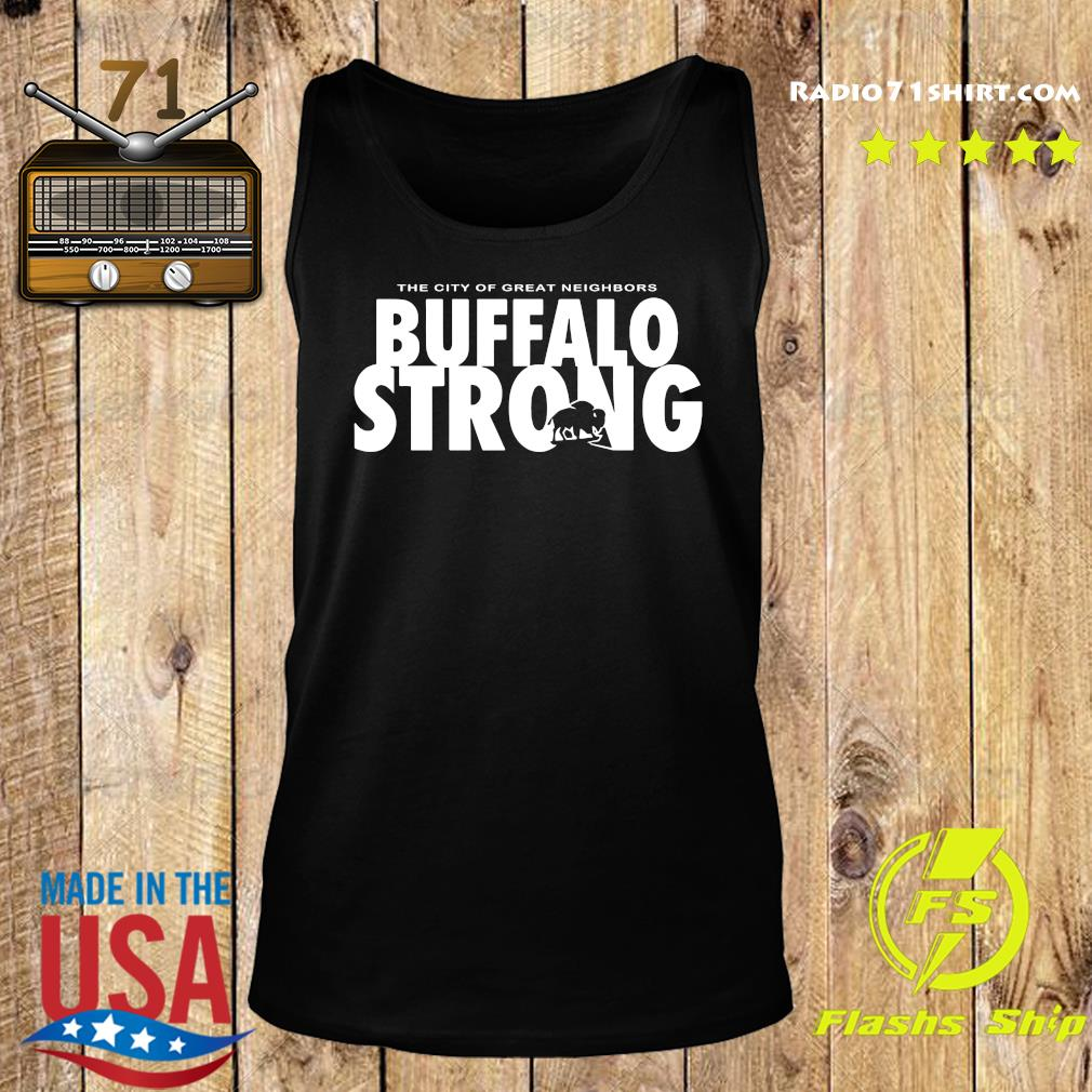 The City Of Great Neighbors Buffalo Strong Shirt Tank top