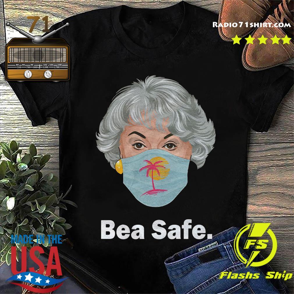 The Golden Girls Bea Safe Shirt