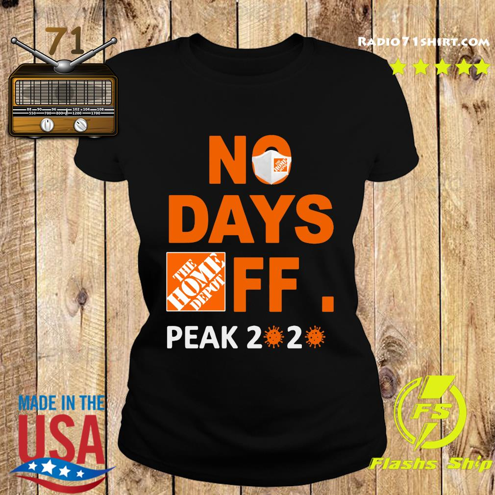 The Home Depot No Days Off Peak 2020 Covid 19 Shirt Ladies tee
