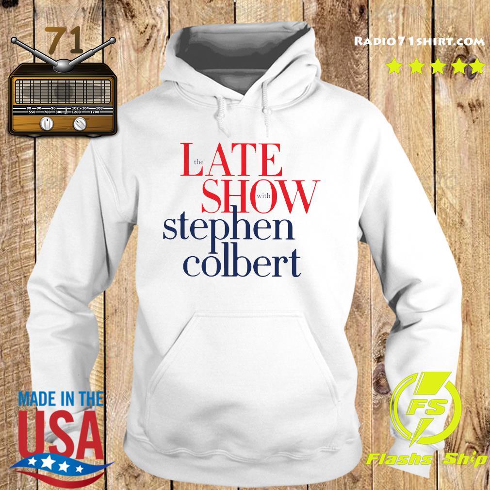 The Late Show Stephen Colbert Shirt Hoodie