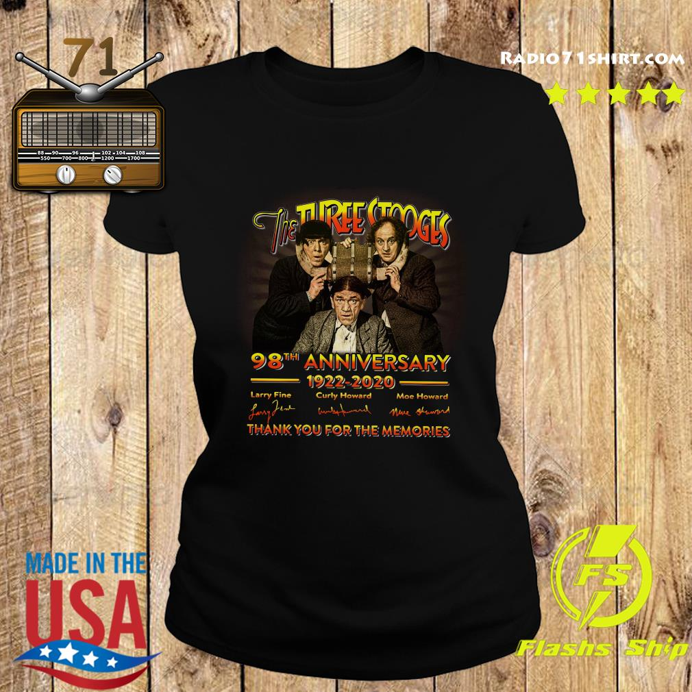 The Three Stooges 98th Anniversary 1922 2020 Signature Thank You For The Memories Shirt Ladies tee