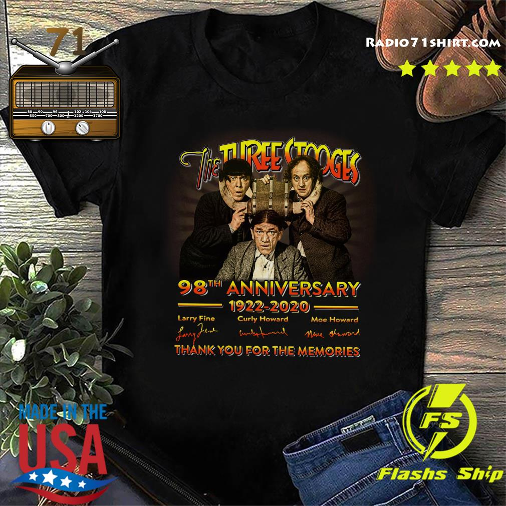 The Three Stooges 98th Anniversary 1922 2020 Signature Thank You For The Memories Shirt