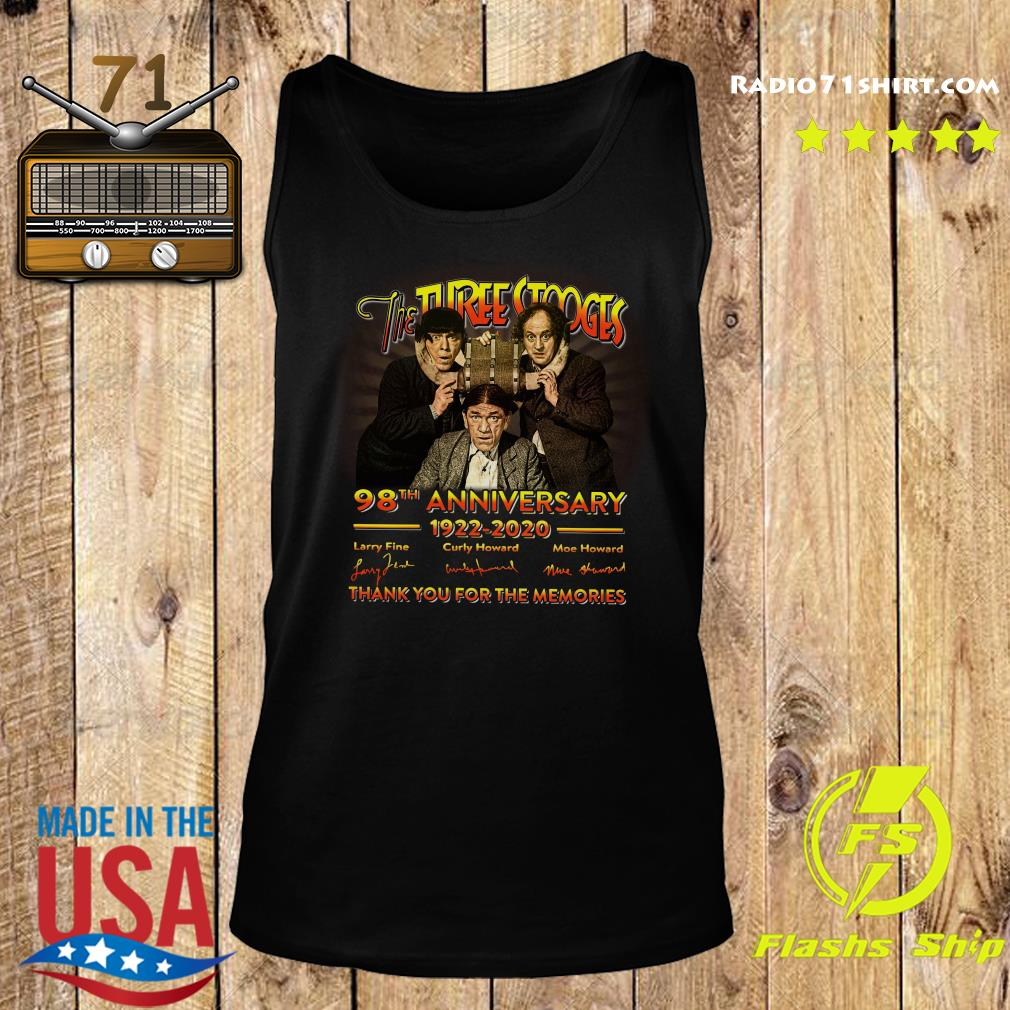 The Three Stooges 98th Anniversary 1922 2020 Signature Thank You For The Memories Shirt Tank top