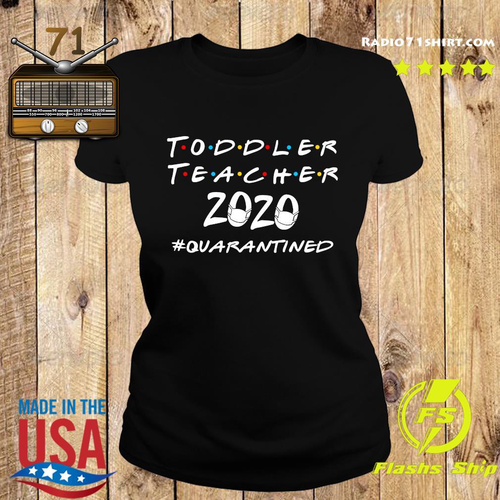 Toddler Teacher 2020 Quarantine Shirt Ladies tee