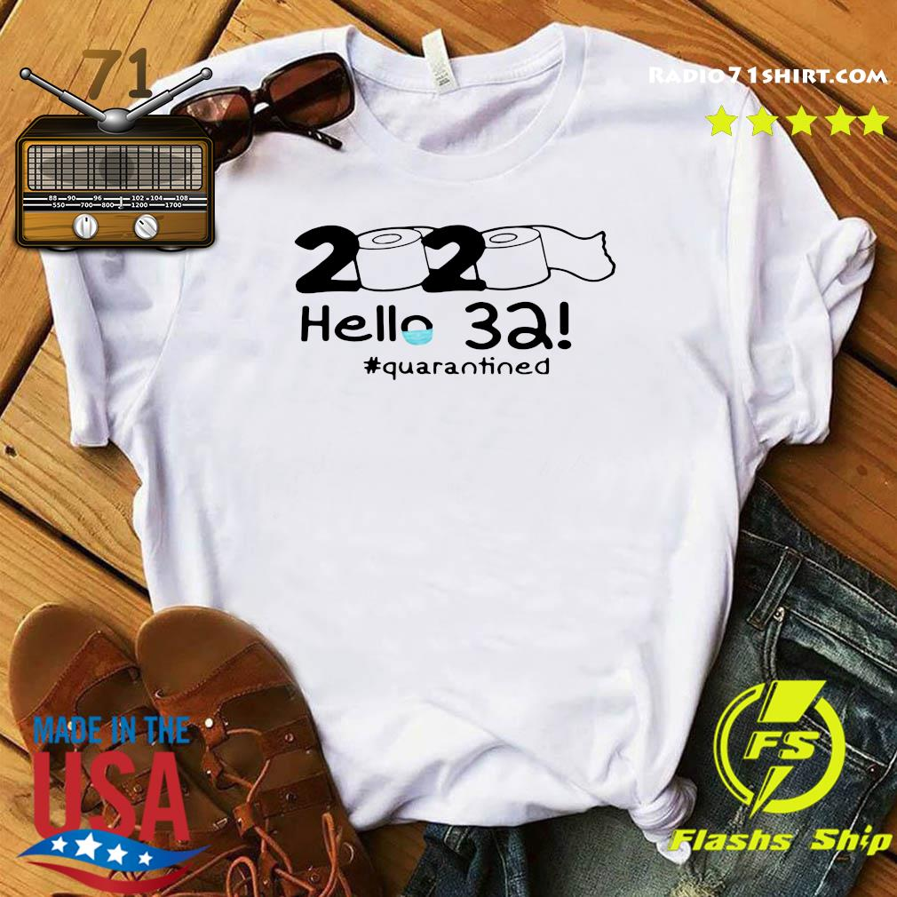 Toilet Paper 2020 Hello 32 Quarantined Shirt