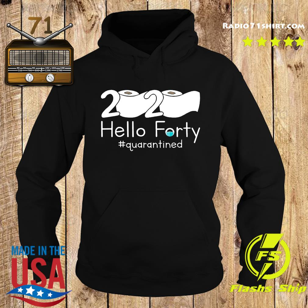 Toilet Paper 2020 Hello Forty Quarantined Shirt Hoodie