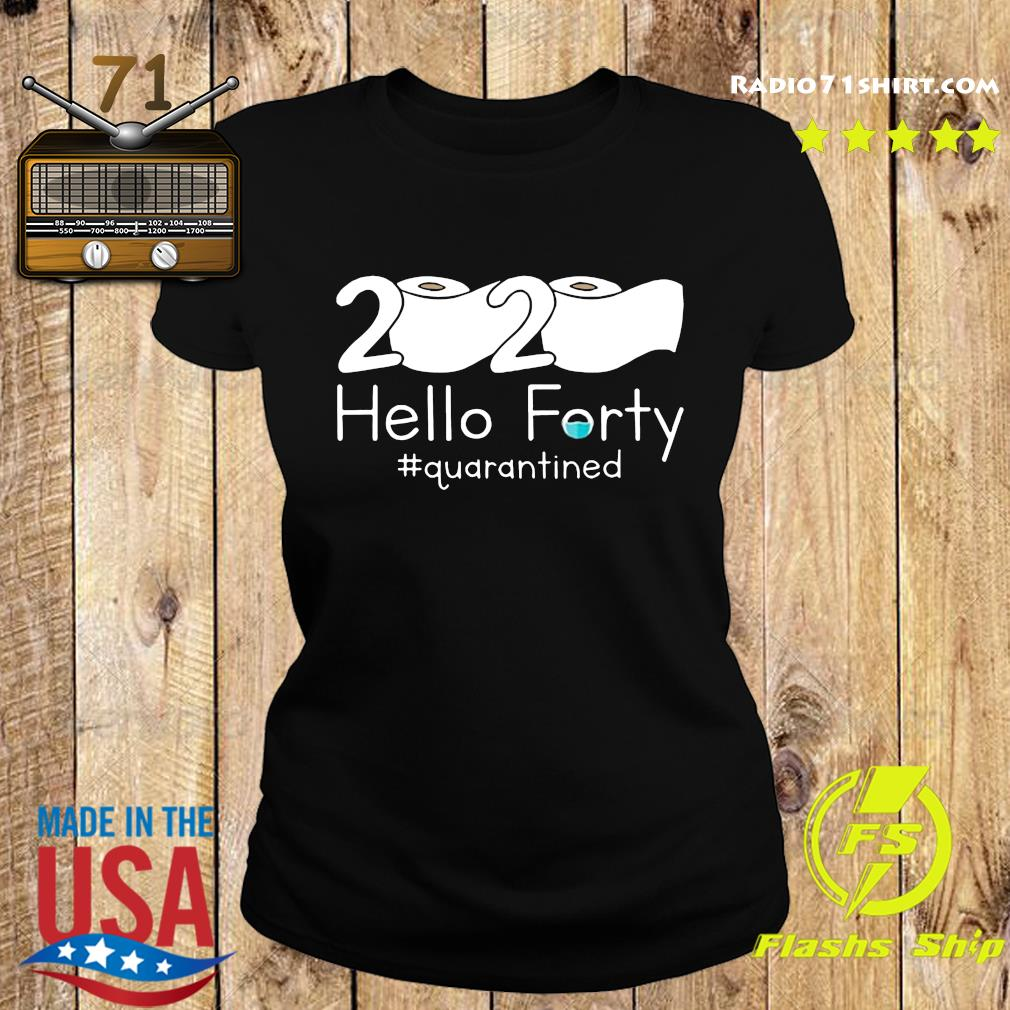 Toilet Paper 2020 Hello Forty Quarantined Shirt Ladies tee
